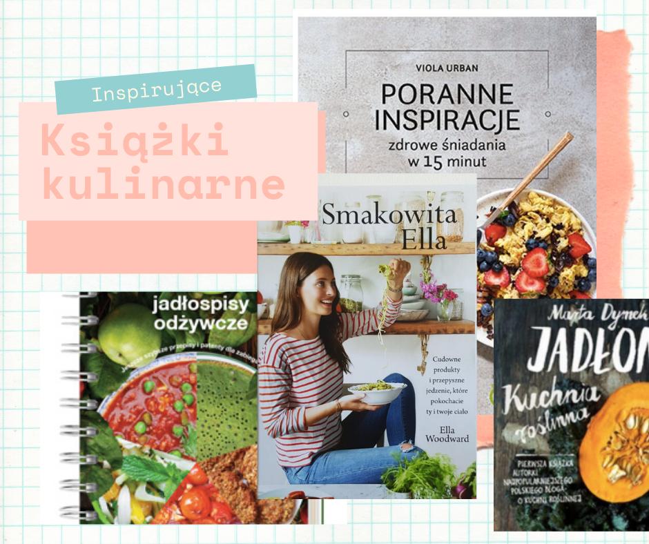 Kuchnia Roslinna Ksiazki Kulinarne Ktore Cie Zainspiruja Blog Agataberry Pl